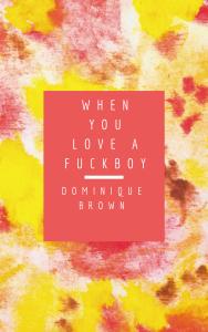 Copy of Copy of When you love a fuckboy